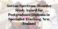 Autism Spectrum Disorder Study Award for Postgraduate Diploma in Specialist Teaching, New Zealand