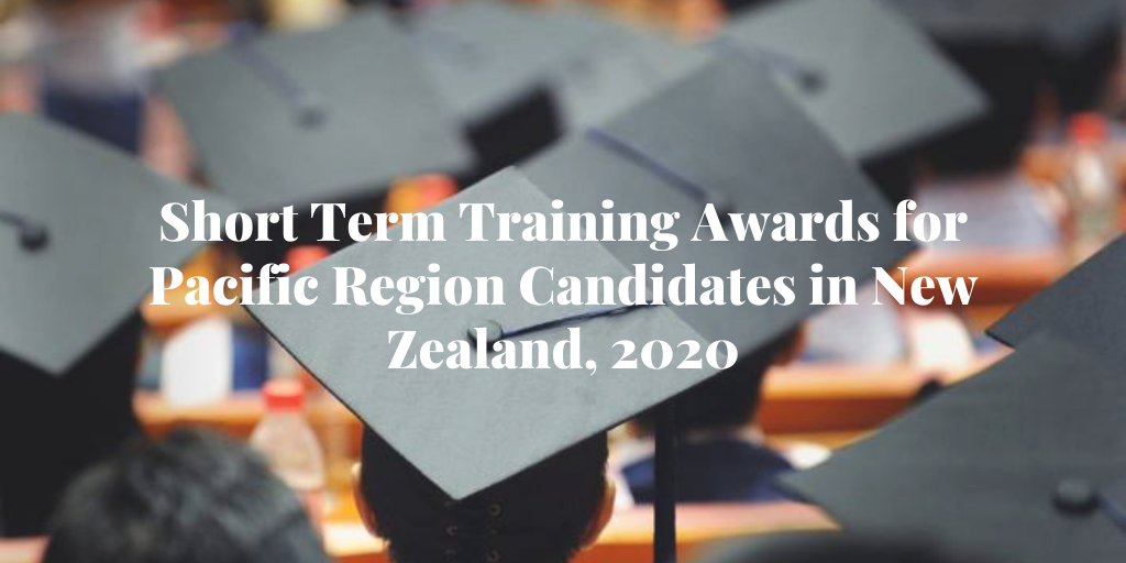 Short Term Training Awards for Pacific Region Candidates in New Zealand, 2020
