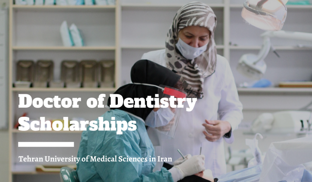 Doctor of Dentistry Scholarships at Tehran University of Medical Sciences in Iran, 2020