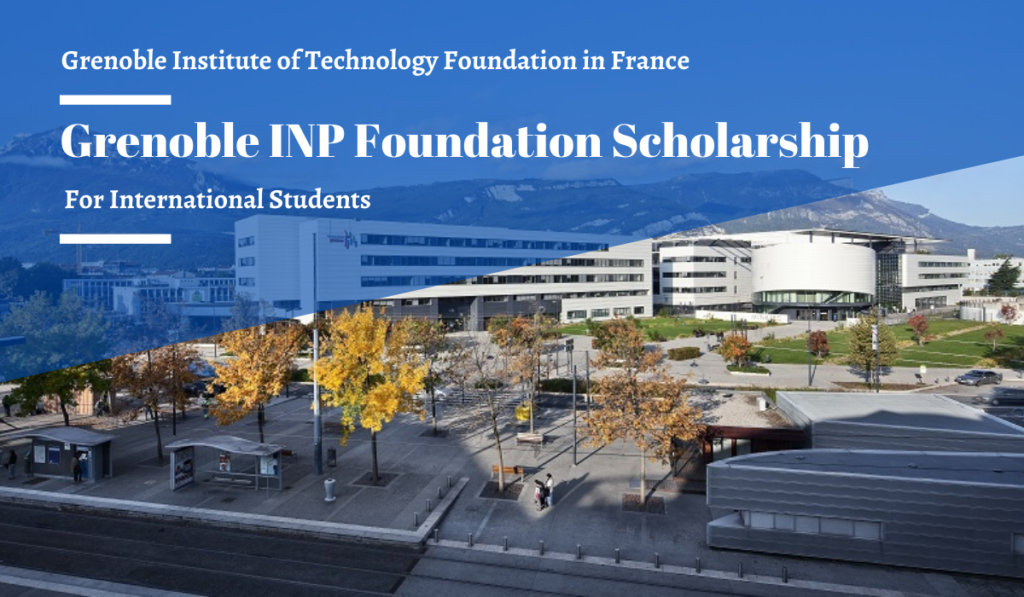 Grenoble Institute of Technology foundation grants for International Students in France, 2020