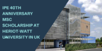 IPE 40th Anniversary MSc Scholarship at Heriot-Watt University in UK