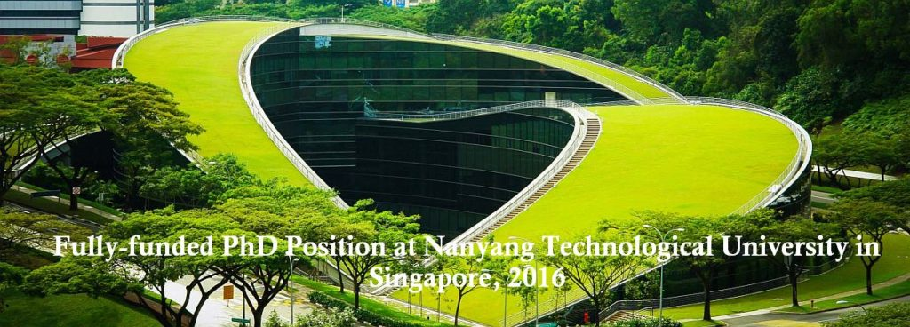 Fully-funded PhD Position at Nanyang Technological University in Singapore, 2016