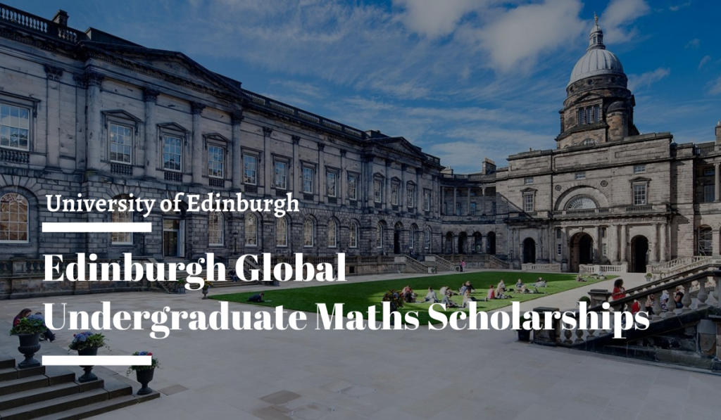 Edinburgh Global Undergraduate Maths Scholarships in UK, 2020