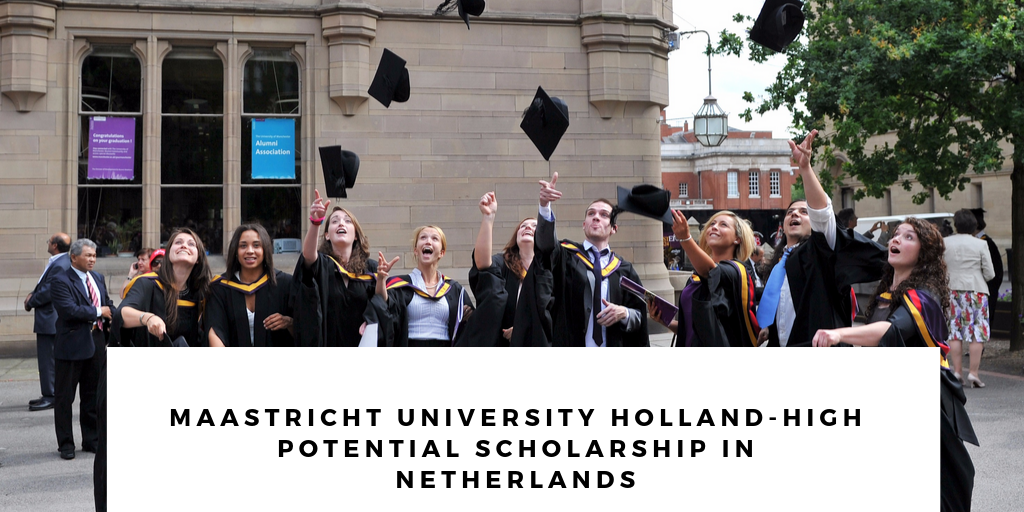 Maastricht University Holland-High Potential Scholarship in Netherlands, 2020