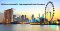 ASEAN Scholarships for Vietnamese Students in Singapore, 2019