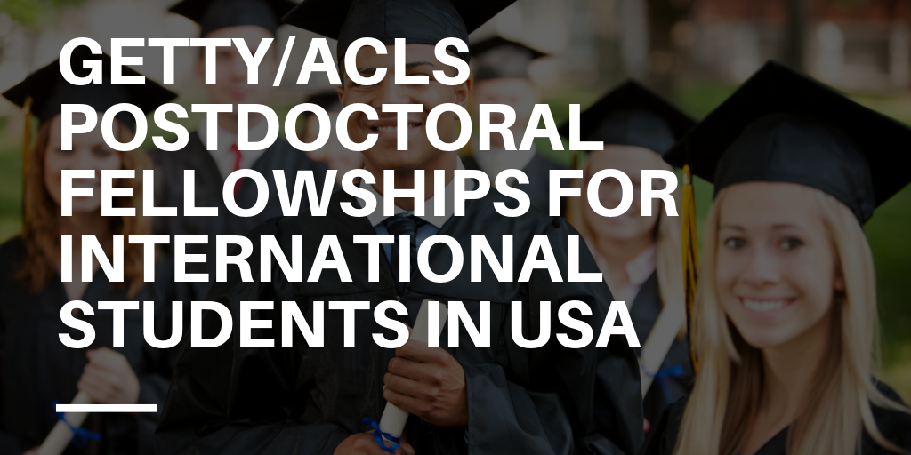 Getty/ACLS Postdoctoral Fellowships for International Students in USA