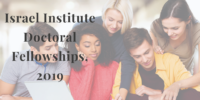 Israel Institute Doctoral Fellowships, 2019