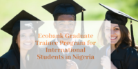 Ecobank Graduate Trainee Program for International Students in Nigeria
