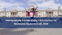 KCL Fully Funded Undergraduate Summer School Scholarships for International Students in UK, 2019