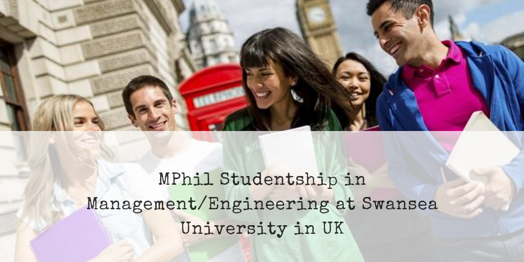 MPhil Studentship in Management/Engineering at Swansea University in UK, 2018