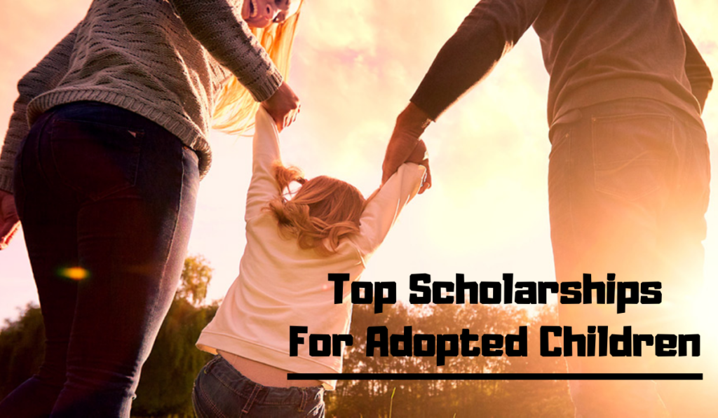 Top Scholarships for Adopted Children