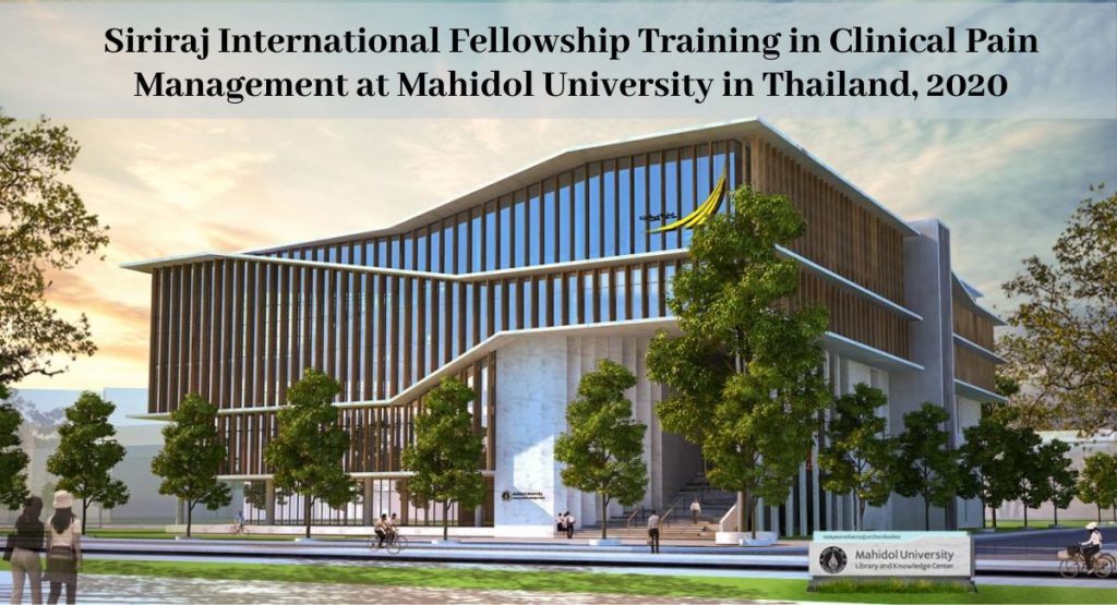 Siriraj International Fellowship Training in Clinical Pain Management at Mahidol University in Thailand, 2020