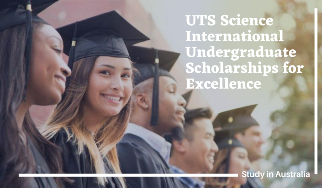 UTS Science International Undergraduate Scholarships for Excellence