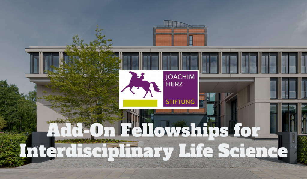 30 Add-On Fellowships for Interdisciplinary Life Science at Joachim Herz Stiftung in Germany, 2020