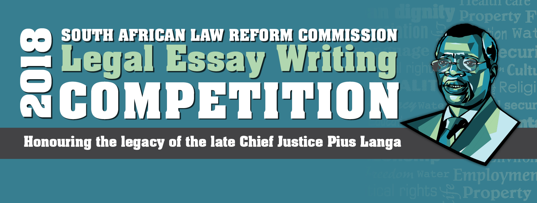 South African Law Reform Commission Legal Essay Writing Competition  The Winners And Supervising Lecturers As Well As Runnersup Will Be  Hosted At A Function Sponsored By The South African Law Reform Commission