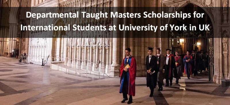 Departmental Taught masters programmes for International Students at University of York in UK, 2019