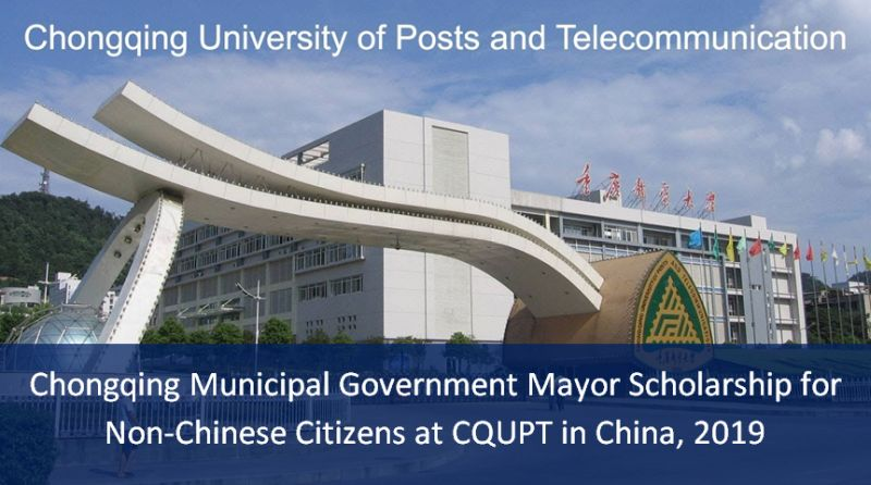 Chongqing Municipal Government Mayor funding for Non-Chinese Citizens at CQUPT in China, 2019
