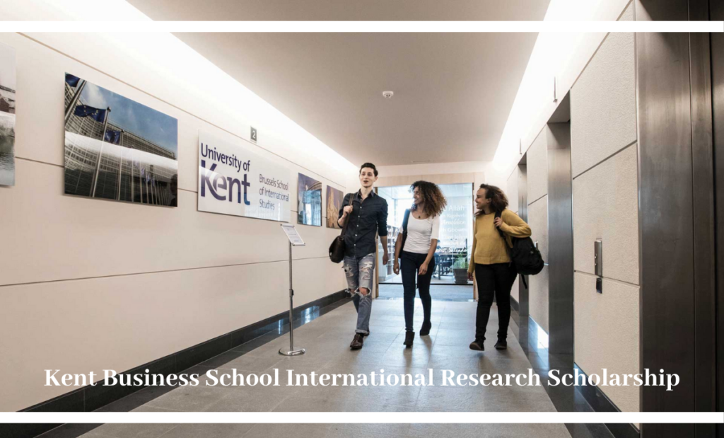 Kent Business School International Research Scholarship in USA, 2020