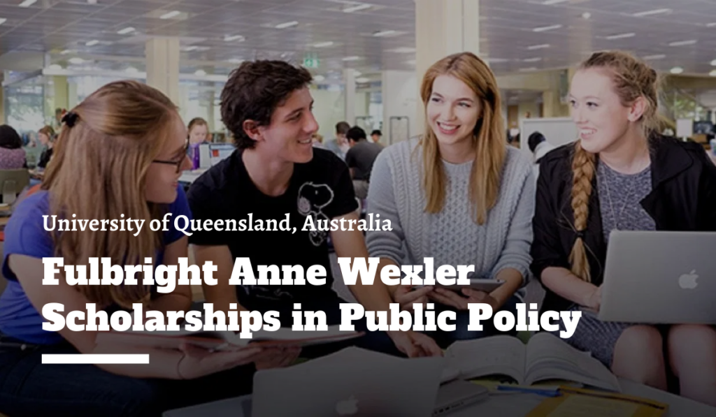 Fulbright Anne Wexler Scholarships in Public Policy at the University of Queensland in Australia, 2020