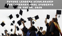Future Leaders funding for International Students in the UK, 2020