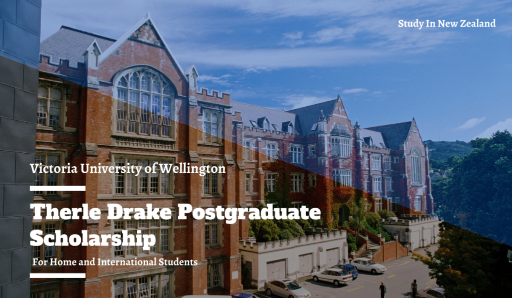 Therle Drake Postgraduate funding for International Students in New Zealand, 2020