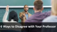 6 Ways to Disagree with Your Professor