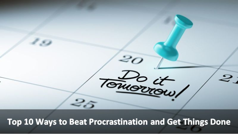 Top 10 Ways to Beat Procrastination and Get Things Done
