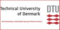 PhD Scholarship on Multi-Qubit Quantum Photonic Devices at Technical University of Denmark, 2019