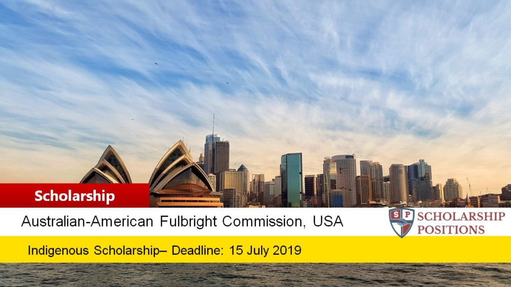 Fully-Funded Fulbright Indigenous Scholarships for Australian Students in the US, 2019