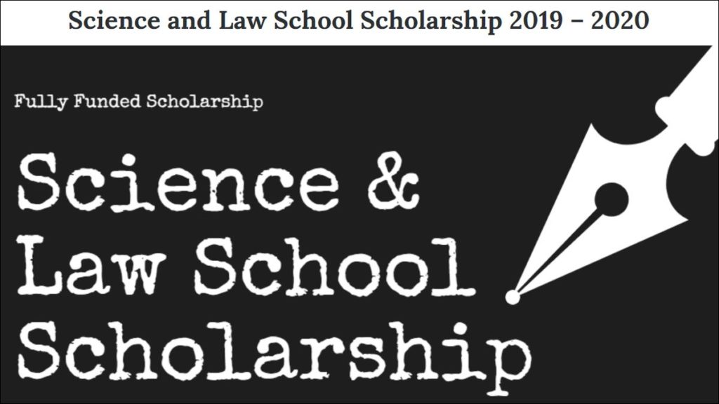 Fully Funded Science & Law School funding for International Students, 2019-2020