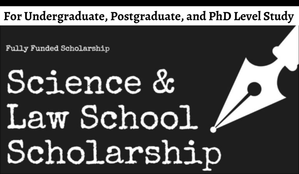 Fully-Funded Science & Law School funding for International Students, 2020-2021