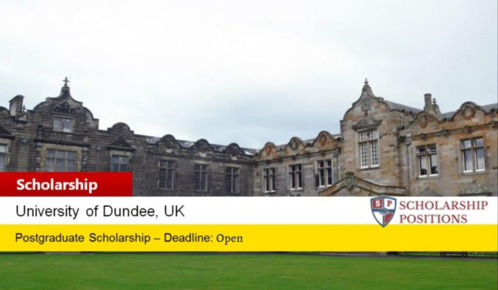 Global Excellence postgraduate placements at the University of Dundee in UK, 2020-2021