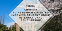 TU Research-Oriented Incoming Student (ROIS) International Scholarship in Japan