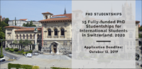 15 Fully-funded PhD Studentships for International Students in Switzerland, 2020