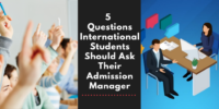 5 Questions International Students Should Ask their Admission Manager