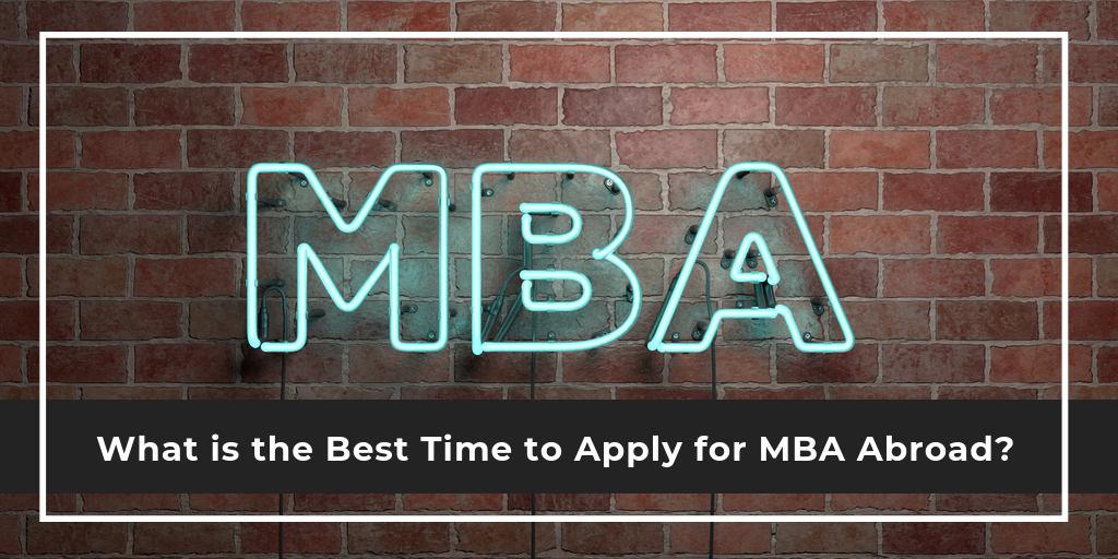 Best Time to Apply for MBA Abroad