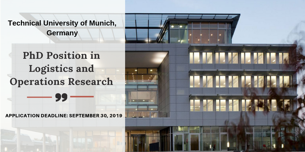 Technical University of Munich PhD Position in Logistics and Operations Research in Germany