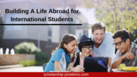 Building A Life Abroad for International Students