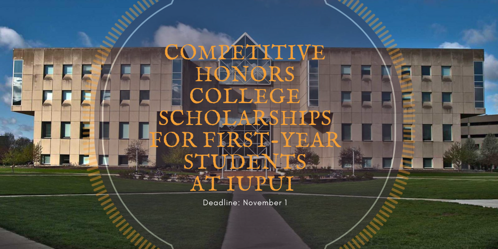 Competitive Honors colleges programmes for First-Year Students atIUPUI