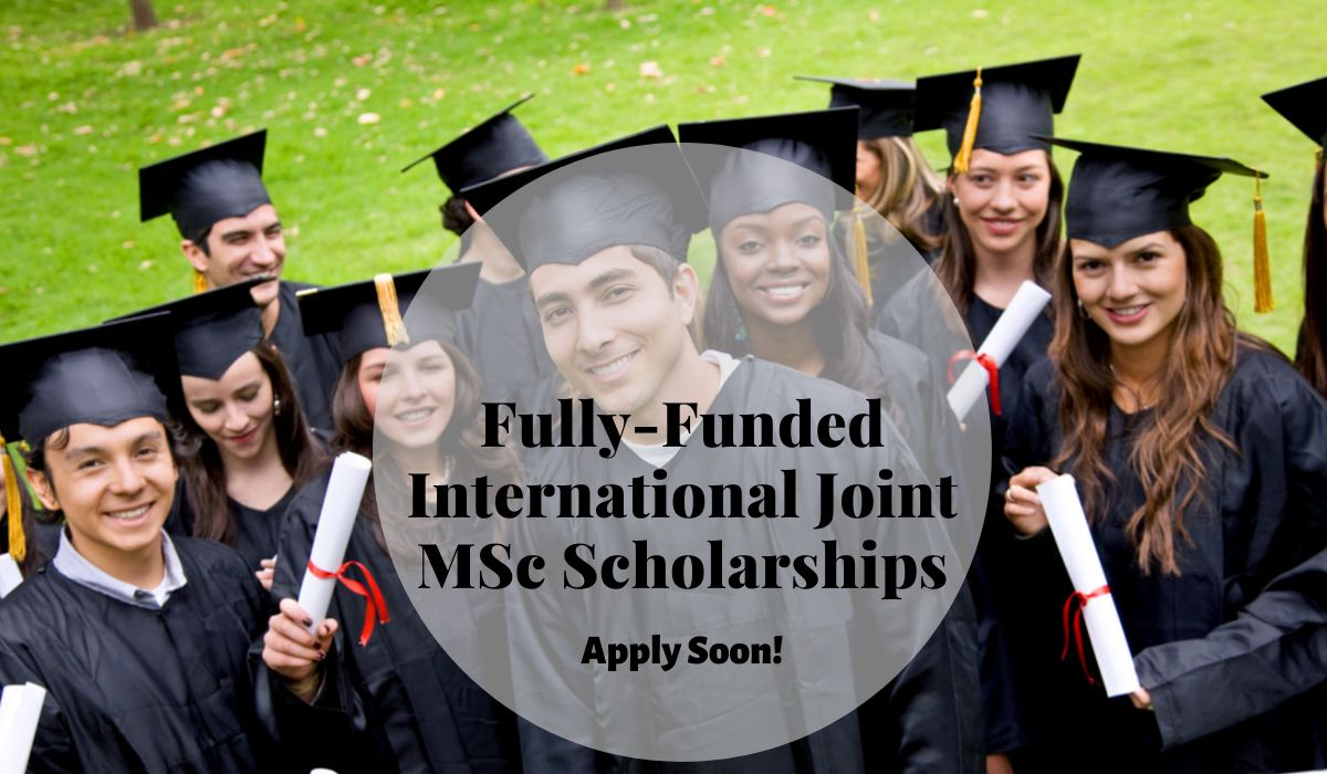 Fully-Funded International Joint MSc Scholarships in ...