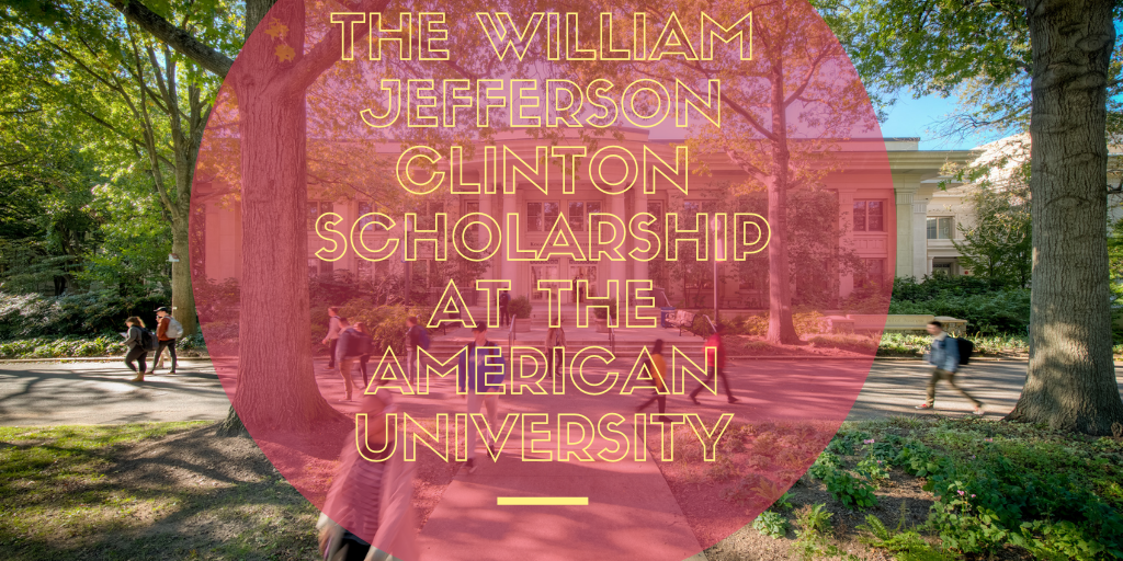 The William Jefferson Clinton Scholarship at the American University
