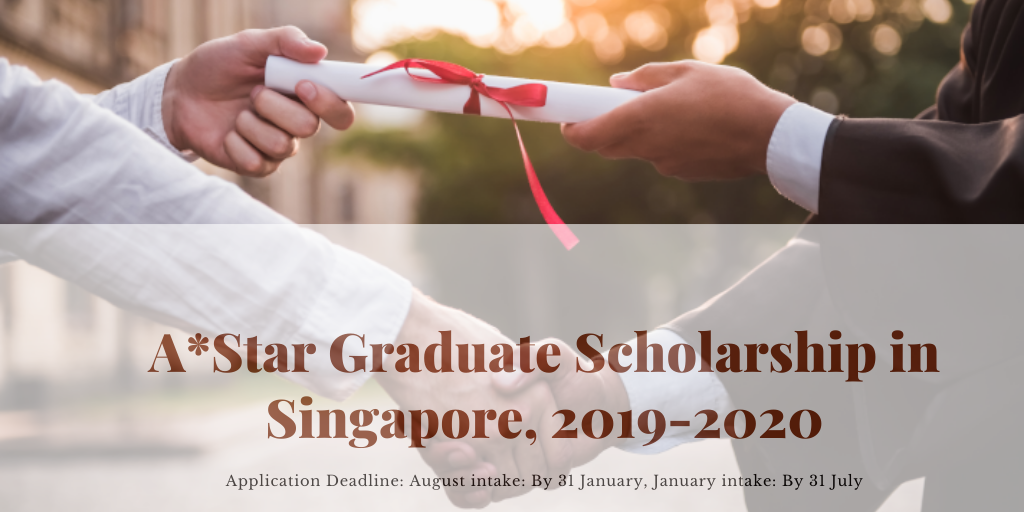 A*Star Graduate Scholarship in Singapore, 2019-2020