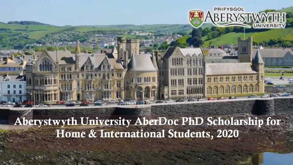 Aberystwyth University AberDoc PhD funding for Home & International Students, 2020