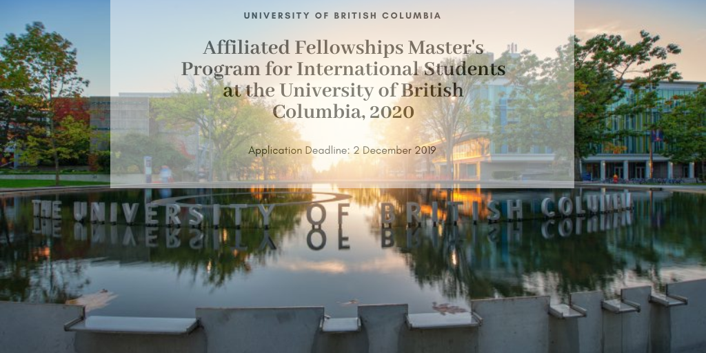 Affiliated Fellowships Master's Program for International Students at the University of British Columbia, 2020