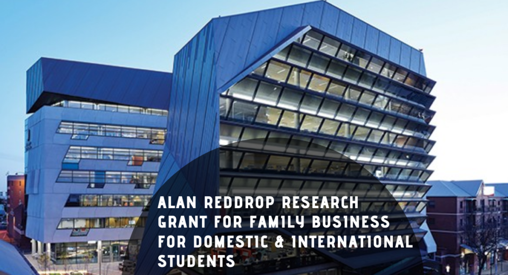 Alan Reddrop Research Grant for Family Business for Domestic & International Students
