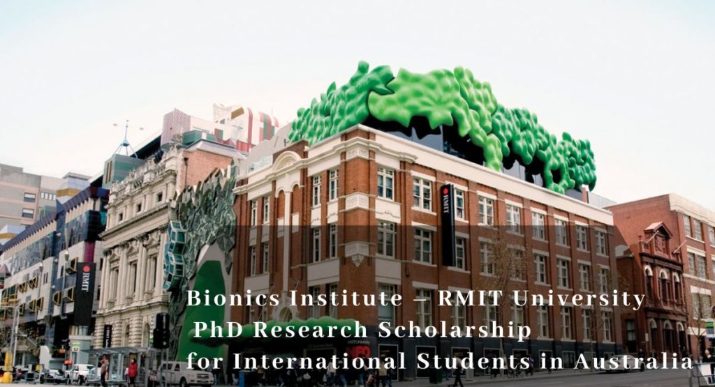 Bionics Institute – RMIT University PhD Research funding for International Students in Australia