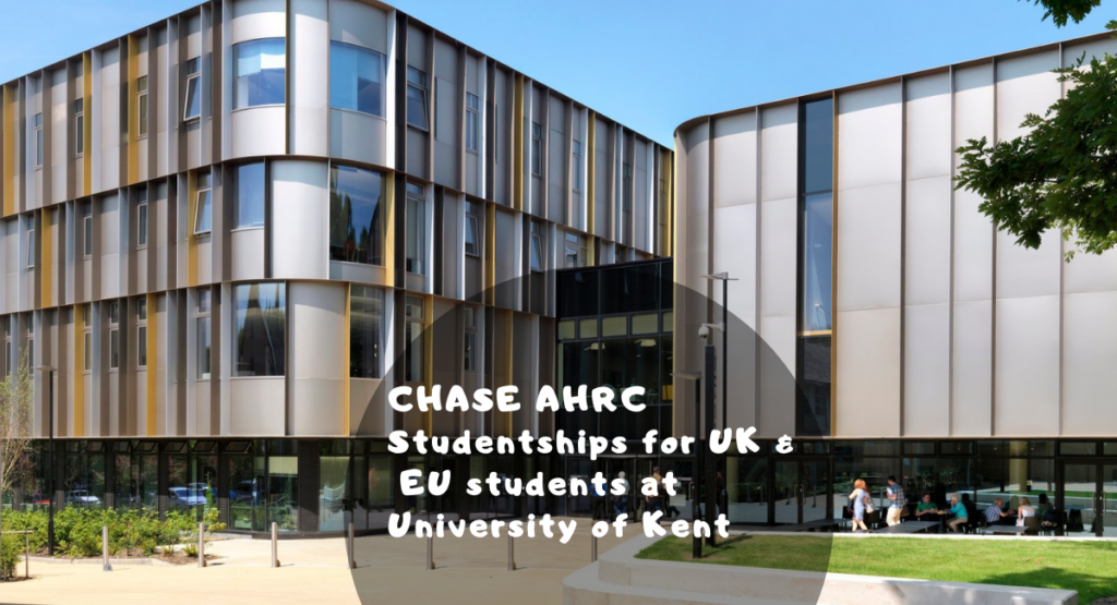 CHASE AHRC Studentships for UK and EU students at University of Kent