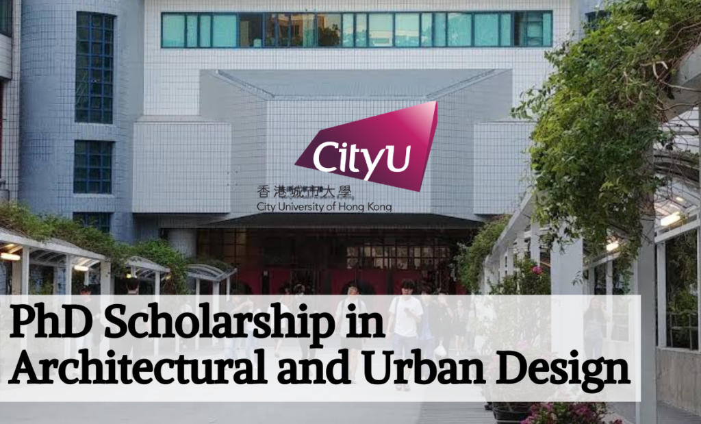 City University of Hong Kong International PhD Scholarship in Architectural and Urban Design
