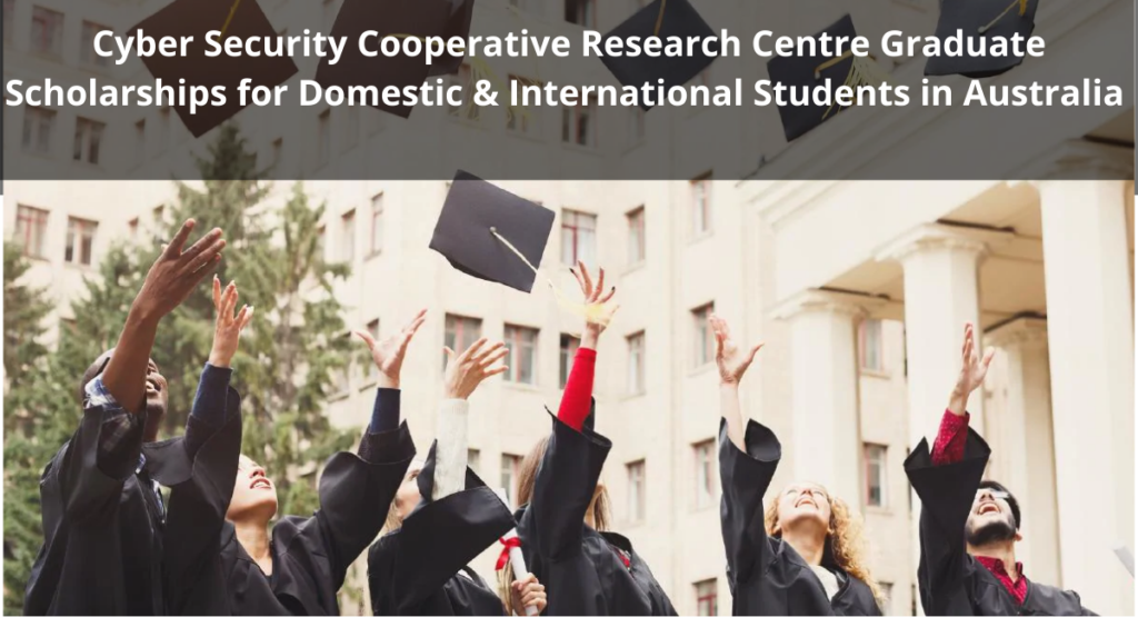 Cyber Security Cooperative Research Centre graduate funding opportunities for Domestic & International Students in Australia, 2020