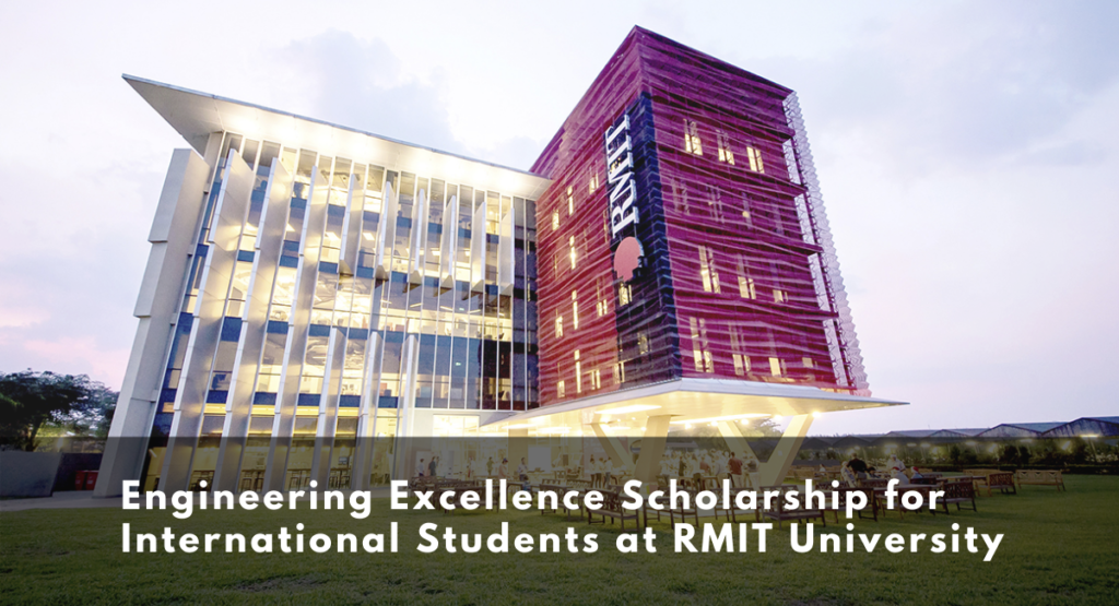 Engineering Excellence funding for International Students at RMIT University